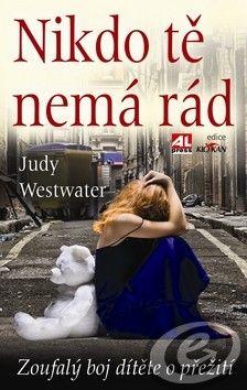 Judy Westwater: Nikdo tě nemá rád cena od 0,00 €