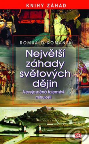 Romuald Romanski: Největší záhady světových dějin cena od 0,00 €