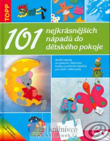 101 nejkrásnějších nápadů do dětského pokoje cena od 0,00 €