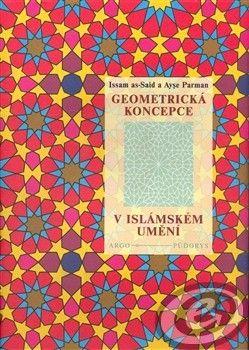 A. Parman; I El-Sait: Geometrická koncepce v islámském umění cena od 0,00 €