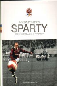 AC Sparta Praha: Padesát let v hledišti Sparty cena od 0,00 €