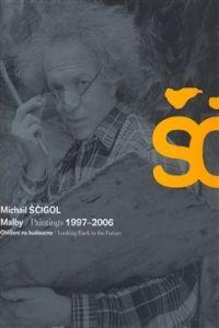 Ateliér ŠČIGOL Michail Ščigol Malby / Paintings 1997 2006 cena od 0,00 €
