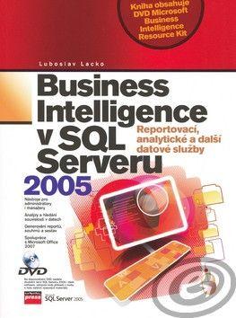 Computer Press Business Inteligence v SQL Serveru 2005 - Reportovací, analytické a další datové služby cena od 24,90 €