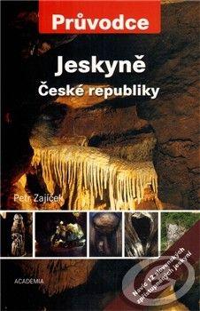 Academia Jeskyně České republiky (Petr Zajíček) cena od 0,00 €