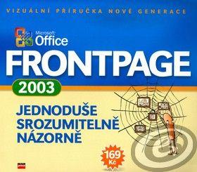 Computer Press Microsoft Office FrontPage 2003 - Jednoduše, srozumitelně, názorně cena od 7,90 €