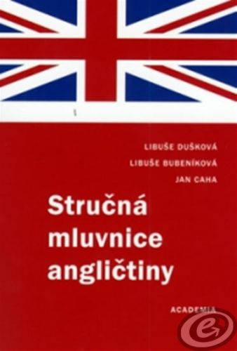 Academia Stručná mluvnice angličtiny cena od 0,00 €