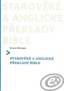 Česká biblická společnost Starověké a anglické překlady Bible cena od 0,00 €
