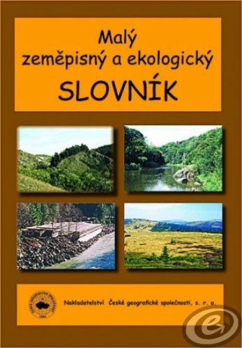 Česká geografická společnost Malý geografický a ekologický slovník cena od 0,00 €