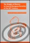 CES (Central European Seminar) The Weight of History in Central European Societies of the 20th Century cena od 0,00 €