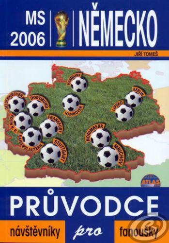 Atlas pro MS 2006 - Německo - průvodce(návštěvníky pro fanoušky) cena od 0,00 €