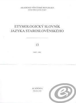 Academia Etymologický slovník jazyka staroslověnského 13 cena od 0,00 €