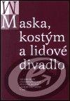 Česká orientalistická společno Maska, kostým a lidové divadlo cena od 0,00 €