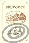 České Švýcarsko Průvodce po Českém Švýcarsku cena od 0,00 €