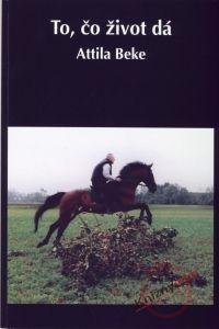 Attila Beke To, čo život dá cena od 0,00 €