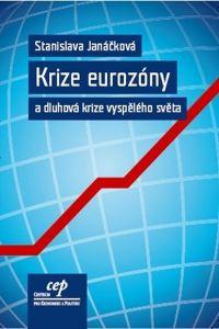 Centrum pro ekonomii a politik Krize eurozóny a dluhová krize vyspělého světa cena od 0,00 €