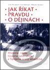 Centrum pro studium demokracie a kultury (CDK) Jak říkat pravdu o dějinách cena od 0,00 €