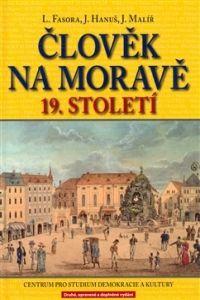 Centrum pro studium demokracie a kultury (CDK) Člověk na Moravě 19. století cena od 0,00 €