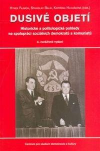Centrum pro studium demokracie a kultury (CDK) Dusivé objetí cena od 0,00 €