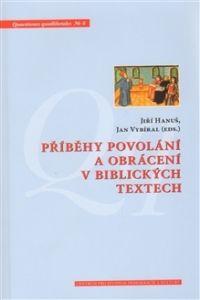 Centrum pro studium demokracie a kultury (CDK) Příběhy povolání a obrácení v biblických textech cena od 0,00 €