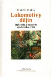 Centrum pro studium demokracie a kultury (CDK) Lokomotivy dějin : revoluce a utváření moderního světa cena od 0,00 €