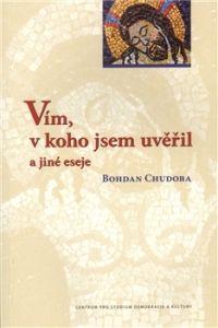 Centrum pro studium demokracie a kultury (CDK) Vím, v koho jsem uvěřil a jiné eseje cena od 0,00 €