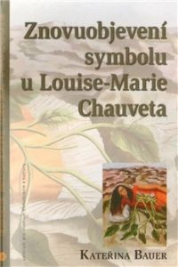 Centrum pro studium demokracie a kultury (CDK) Znovuobjevení symbolu u Louise-Marie Chauveta cena od 0,00 €