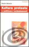 Centrum pro studium demokracie a kultury (CDK) Kultura protestu a politizace každodennosti cena od 0,00 €