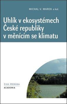 Academia Uhlík v ekosystémech České republiky v měnícím se klimatu (Michal V. Marek) cena od 14,15 €