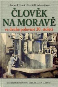 Centrum pro studium demokracie a kultury (CDK) Člověk na Moravě ve druhé polovině 20. století cena od 0,00 €