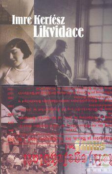 Academia Likvidace (Imre Kertész) cena od 0,00 €