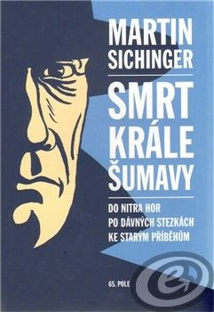 65. pole Smrt krále Šumavy (Martin Sichinger) cena od 9,25 €