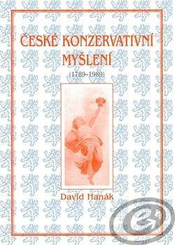 Centrum pro studium demokracie a kultury (CDK) České konzervativní myšlení (1789-1989) - David Hanák cena od 0,00 €