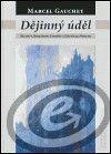 Centrum pro studium demokracie a kultury (CDK) Dějinný úděl - Marcel Gauchet cena od 0,00 €