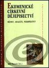 Centrum pro studium demokracie a kultury (CDK) Ekumenické církevní dějepisectví cena od 0,00 €