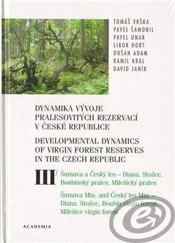 Academia Dynamika vývoje pralesovitých rezervací v České republice III. - Tomáš Vrška cena od 0,00 €