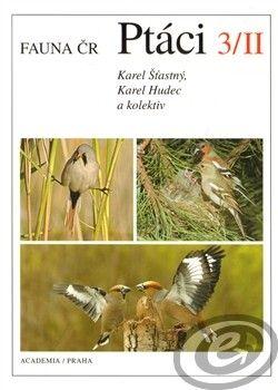 Academia Fauna ČR Ptáci 3/II. (2 svazky) - kol., Karel Hudec, Karel Šťastný cena od 0,00 €