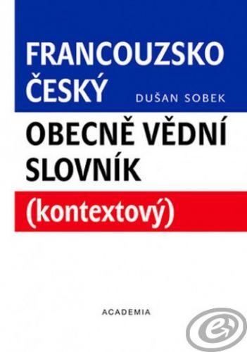 Academia Francouzsko-český obecně vědní slovník - Dušan Sobek cena od 0,00 €