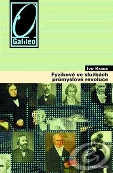 Academia Fyzikové ve službách průmyslové revoluce - Ivo Kraus cena od 0,00 €
