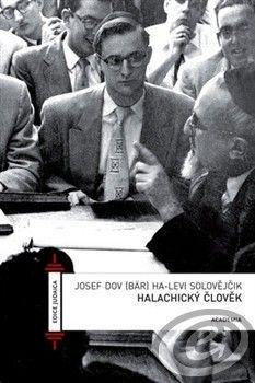 Academia Halachický člověk - Josef Solovějčik cena od 0,00 €