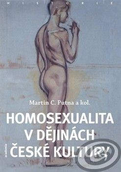 Academia Homosexualita v dějinách české kultury - C. Putna Martin cena od 0,00 €