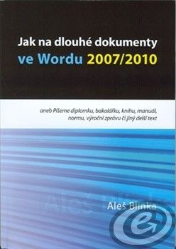 CERM Jak na dlouhé dokumenty ve Wordu 2007/2010 - Aleš Blinka cena od 0,00 €