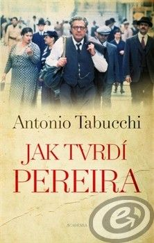 Academia Jak tvrdí Pereira - Antonio Tabucchi cena od 0,00 €
