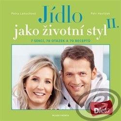 Mladá Fronta Jídlo jako životní styl II. - Petra Lamschová, Petr Havlíček cena od 10,80 €