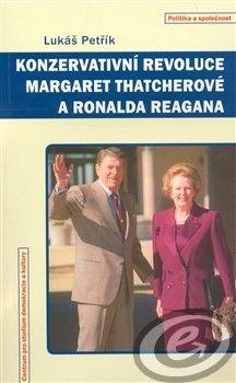 Centrum pro studium demokracie a kultury (CDK) Konzervativní revoluce Margaret Thatcherové a Ronalda Reagana - Lukáš Petřík cena od 0,00 €