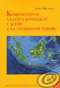Centrum pro studium demokracie a kultury (CDK) Komparativní analýza konfliktů v Acehu a na Východním Timoru - Lenka Špičanová cena od 0,00 €