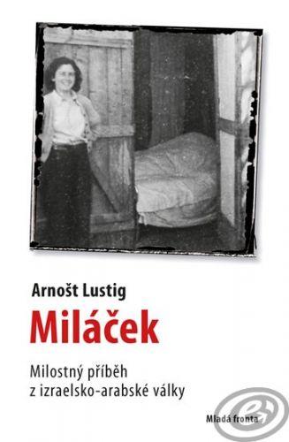 Mladá Fronta Miláček - Arnošt Lustig