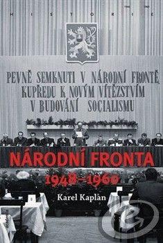 Academia Národní fronta 1948 - 1960 - Karel Kaplan cena od 32,13 €