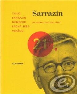 Academia Německo páchá sebevraždu - Thilo Sarrazin cena od 0,00 €