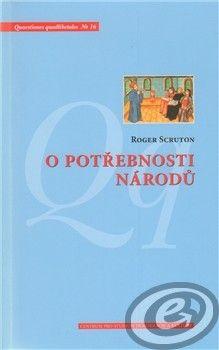 Centrum pro studium demokracie a kultury (CDK) O potřebnosti národů - Roger Scruton cena od 0,00 €