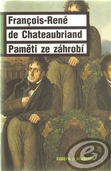 Academia Paměti ze záhrobí - Françoise-René de Chateaubriand cena od 0,00 €